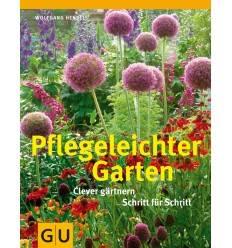 Pflegeleichter Garten - Clever gärtnern Schritt für Schritt