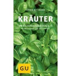 Kräuter - 70 Küchenkräuter von A-Z