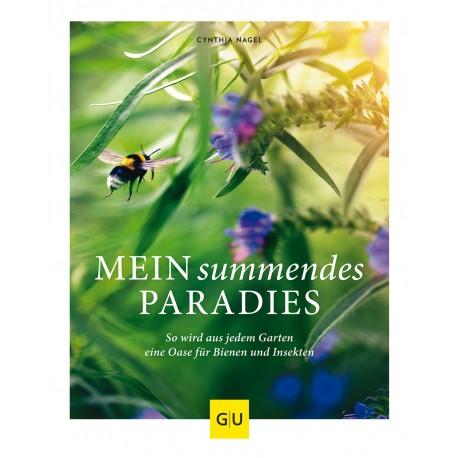 Mein summendes Paradies - Das Bienengarten Buch bienenfreundliche Gärten anlegen