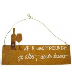 Wein und Freunde, je älter desto besser! Rostschild - rostiges Schild mit Spruch