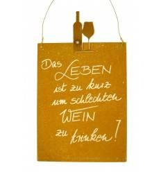 Das Leben ist zu kurz um schlechten Wein zu trinken Rostschild mit lustigem Spruch über Wein