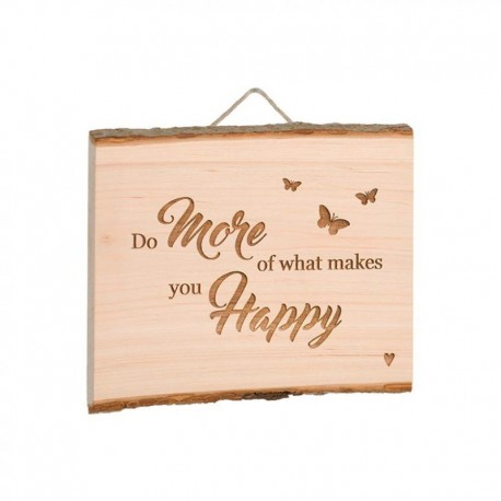 "Spruchschild Brett Erle ""Do more of what makes you happy"""